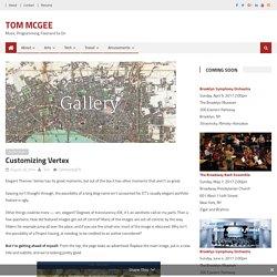 Customizing Vertex – Tom McGee