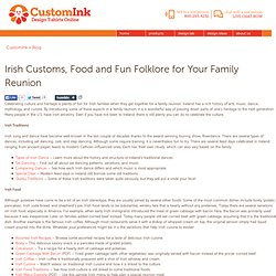 Irish Customs, Food and Fun Folklore for Your Family Reunion - CustomInk
