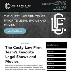 The Custy Law Firm Team's Favorite Legal Shows and Movies