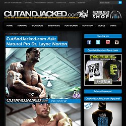 Ask: Natural Pro Dr. Layne Norton