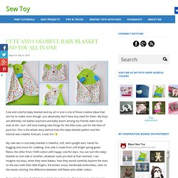 CUTE AND COLORFUL BABY BLANKET AND TOY ALL IN ONE — Sew Toy