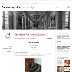 Cute Hair For Any Occasion!!! « JacksonSpeeks