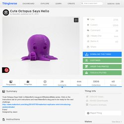 Cute Octopus Says Hello by MakerBot