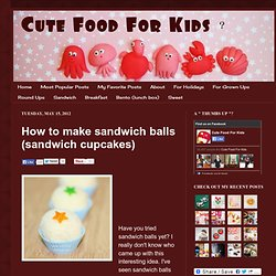 How to make sandwich balls (sandwich cupcakes)