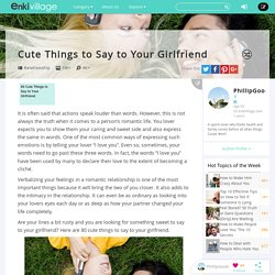 80 Cute Things to Say to Your Girlfriend