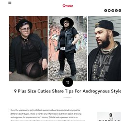 9 Plus Size Cuties Share Tips For Androgynous Style — Qwear