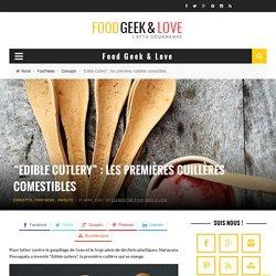 """""""Edible Cutlery"""" : cuillères comestibles"""