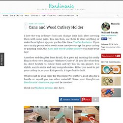 How to Make Cans and Wood Cutlery Holder