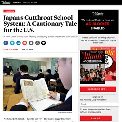 Japan's Cutthroat School System: A Cautionary Tale for the U.S. - Noah Berlatsky