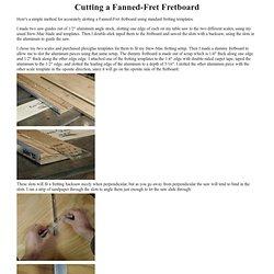 Cutting a Fanned-Fret Fretboard