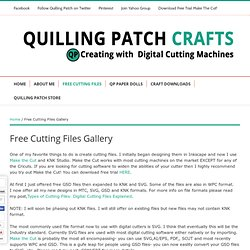 Free Cutting Files: SVG GSD KNK MTC and WPC Cutting Files to Download | Quilling Patch Crafts