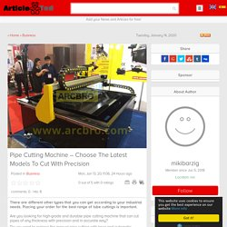 Pipe Cutting Machine – Choose The Latest Models To Cut With Precision