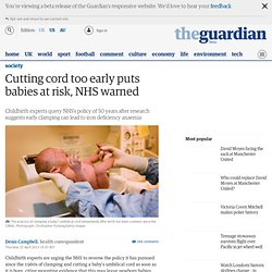 Cutting cord too early puts babies at risk, NHS warned