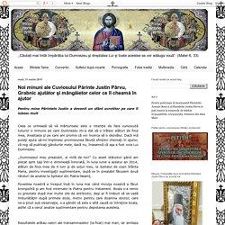 Noi minuni ale Cuviosului Părinte Justin Pârvu, Grabnic ajutător şi mângâietor celor ce îl cheamă în ajutor