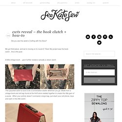 CWTS reveal - the book clutch + how-to