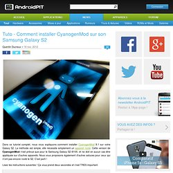 Tuto - Comment installer CyanogenMod sur son Samsung Galaxy S2