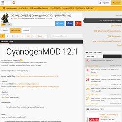 >> [17.04][ROM][5.1] CyanogenMOD 12.1 [UNOFFICI…
