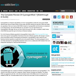 The Complete Review Of CyanogenMod 7 [Walkthrough & Guide]