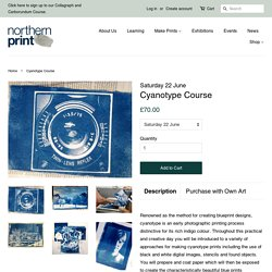 Cyanotype Course – Northern Print Studio