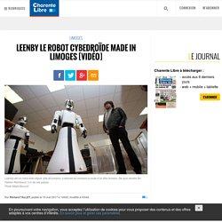 Leenby le robot cybedroïde made in Limoges [vidéo] - Charente Libre.fr
