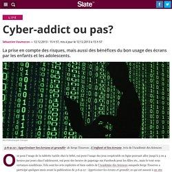 Cyber-addict ou pas ?