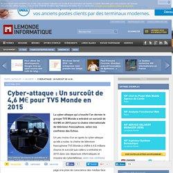 Cyber-attaque : Un surcoût de 4,6 M€ pour TV5 Monde en 2015