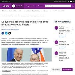 Le cyber au coeur du rapport de force entre les États-Unis et la Russie