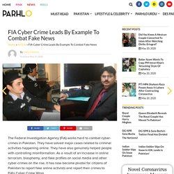 FIA Cyber Crime Leads By Example To Combat Fake News