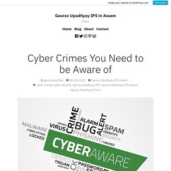 Cyber Crimes You Need to be Aware of – Gaurav Upadhyay IPS in Assam