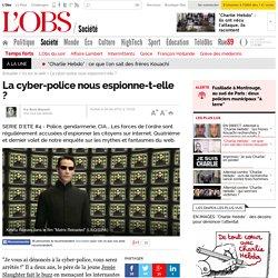 La cyber-police nous espionne-t-elle ? - 30 août 2012