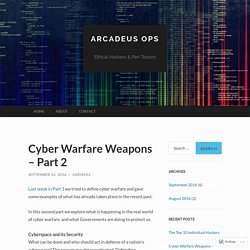 Cyber Warfare Weapons – Part 2