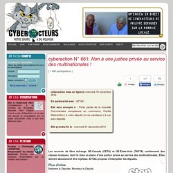 cyberaction Non à une justice privée au service des multinationales !
