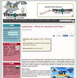 cyberaction Pierre les vacances sont finies!
