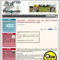 cyberaction permettre ainsi aux Etats membres d'interdire sereinement les OGM