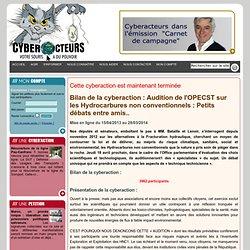 cyberaction Audition de l'OPECST sur les Hydrocarbures non conventionnels: Petits débats entre amis..