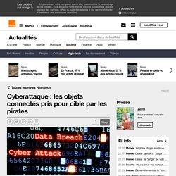 Cyberattaque : les objets connectés pris pour cible par les pirates sur Orange Actualités