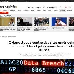 Cyberattaque contre des sites américains : comment les objets connectés ont été utilisés