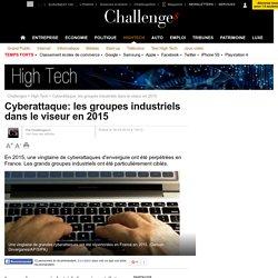 Cyberattaque: les groupes industriels dans le viseur en 2015