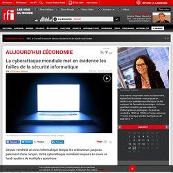La cyberattaque mondiale met en évidence les failles de la sécurité informatique