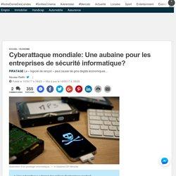 Cyberattaque mondiale: Une aubaine pour les entreprises de sécurité informatique?