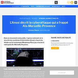 L'Anssi décrit la cyberattaque qui a frappé Aix-Marseille-Provence