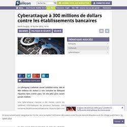 Une cyberattaque à 300 millions de dollars contre les banques