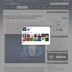 Avast! met en garde suite à la cyberattaque du Ministère français de l'Economie