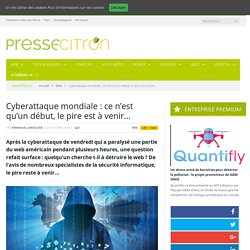 Cyberattaque mondiale : ce n'est qu'un début, le pire est à venir...