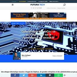 Cyberattaque WannaCry : ce qu'il faut savoir sur le ransomware qui secoue le monde