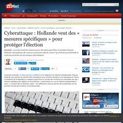 Cyberattaque : Hollande veut des « mesures spécifiques » pour protéger l'élection - ZDNet