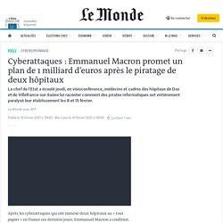 Cyberattaques: Emmanuel Macron promet un plan de 1milliard d'euros après le piratage de deux hôpitaux