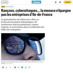 Rançons, cyberattaques... la menace n'épargne pas les entreprises d'Ile-de-France