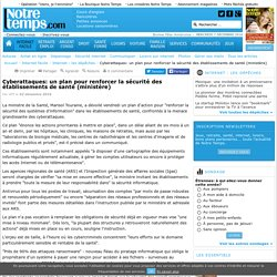Cyberattaques: un plan pour renforcer la sécurité des établissements de santé (ministère)