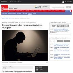 Cyberattaques: des modes opératoires multiples